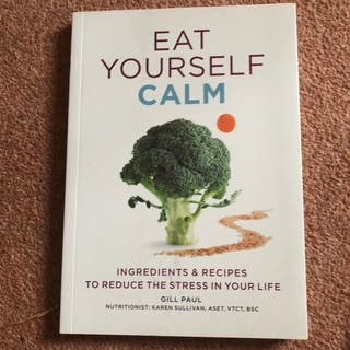 Eat Yourself Calm by Gill Paul New Book