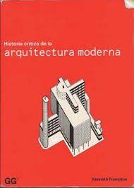 Libro Historia Crítica de la Arquitectura Moderna