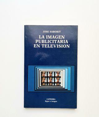 LA IMAGEN PUBLICITARIA EN TELEVISIÓN, José Saborit