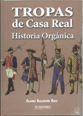 Tropas de la Casa Real. Historia orgánica NUEVO