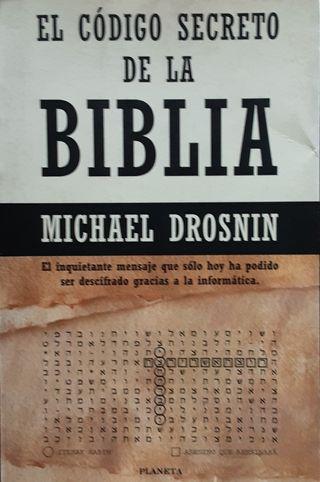 EL CÓDIGO SECRETO DE LA BIBLIA. Michael Drosnin.