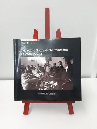 Ferrol:10 años de imágenes.