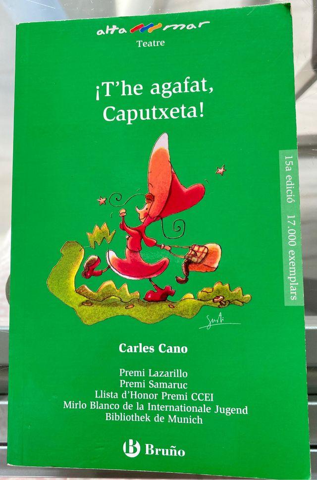 ¡T'he agafat, caputxeta! Carles Cano ed. Bruño