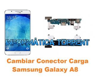 Cambiar Conector Carga Samsung Galaxy A8 A800