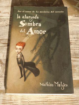 La Alargada sombra del amor / Mathias Malzieu