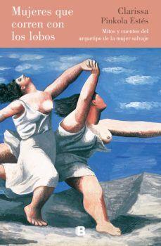Mujeres que corren con los lobos CLARISSA PINKOLA