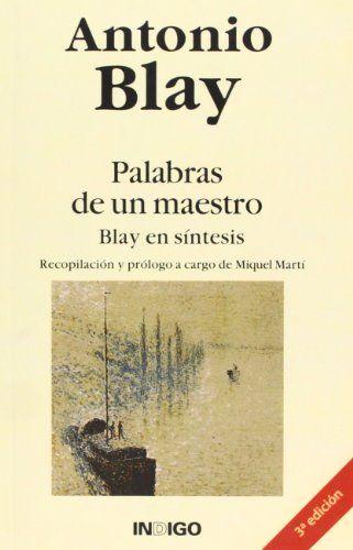 Palabras de un Maestro ANTONIO BLAY