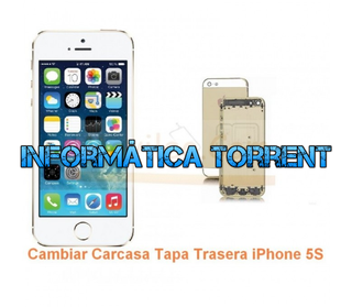 Cambiar Carcasa Tapa Trasera IPhone 5S