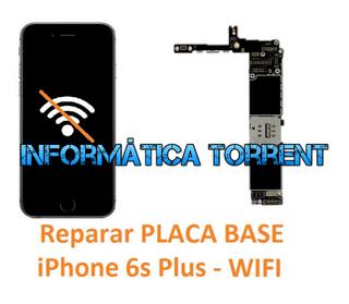 Reparar Placa Base IPhone 6s Plus WIFI