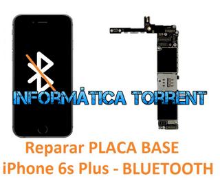 Reparar Placa Base IPhone 6s Plus BLUETOOTH