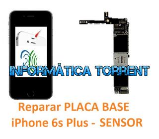 Reparar Placa Base IPhone 6s Plus SENSOR