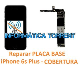 Reparar Placa Base IPhone 6S Plus COBERTURA
