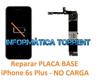 Reparar Placa Base IPhone 6s Plus NO CARGA