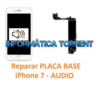 Reparar Placa Base IPhone 7 AUDIO