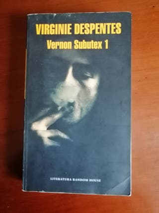 Virginie Despentes. Vernon Subutex 1