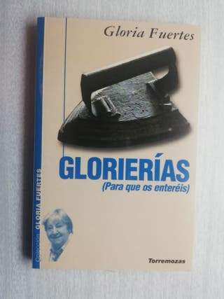 GLORIA FUERTES. GLORIERIAS (PARA QUE OS ENTEREIS)