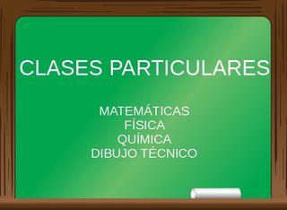 Clases particulares Matemáticas/Física/Dibujo/Quim