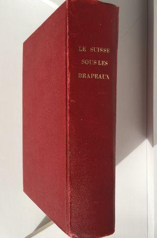 """Libro """"La Suisse sous les drapeaux"""""""