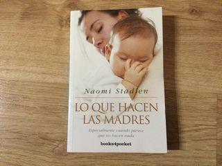 Lo que hacen las madres. ... Naomi stadlen