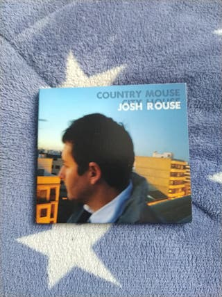 JOSH ROUSE - COUNTRY MOUSE CITY HOUSE CD