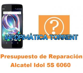 Presupuesto De Reparación Alcatel Idol 5S 6060