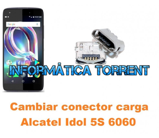Cambiar Conector Carga Alcatel Idol 5S 6060