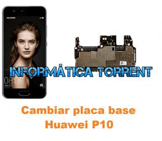 Cambiar Placa Base Huawei P10 Ascend