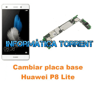 Cambiar Placa Base Huawei P8 Lite Ascend