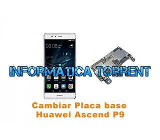 Cambiar Placa Base Huawei Ascend P9