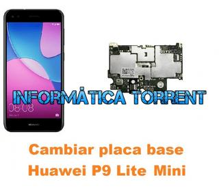Cambiar Placa Base Huawei P9 Lite Mini