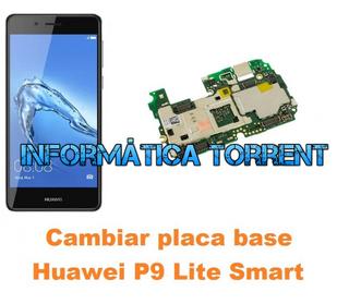Cambiar Placa Base Huawei P9 Lite Smart