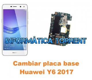 Cambiar Placa Base Huawei Y6 2017