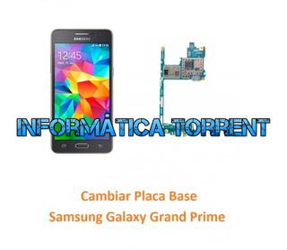 Cambiar Placa Base Samsung Gran Prime