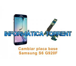 Cambiar Paca Base Samsung S6 G920F 32GB