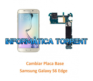 Cambiar Placa Base Samsung S6 Edge