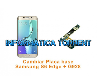 Cambiar Placa Base Samsung S6 Edge Plus G928