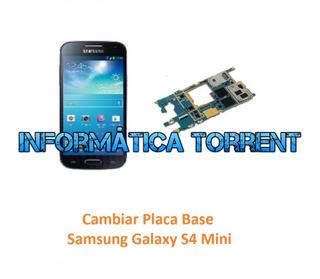 Cambiar Placa Base Samsung S4 Mini