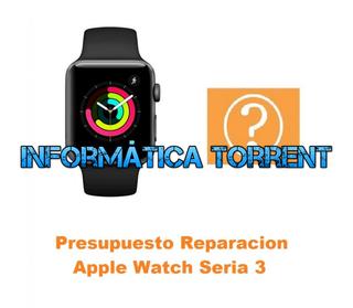 Presupuesto Reparación Apple Watch Serie 3