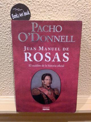 Juan Manuel de Rosas - Pacho O'Donnell
