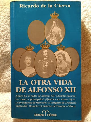 LA OTRA VIDA DE ALFONSO XII PRIMERA EDICIÓN 1994