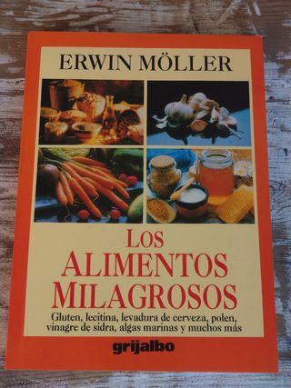 Los Alimentos Milagrosos / Erwin Moller / Grijalbo