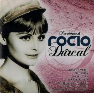 CD. ROCIO DURCAL. POR SIEMPRE.