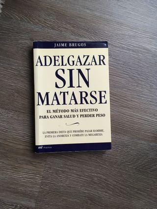 """Libro """"Adelgazar sin matarse"""" Jaime Brugos"""