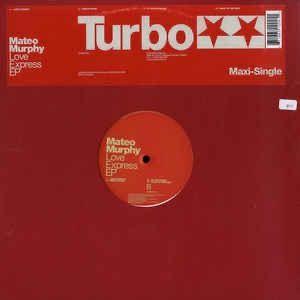 Mateo Murphy Love Express EP TURBO 004 (2001)