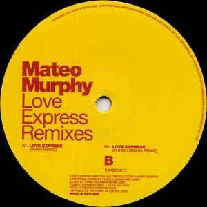 Mateo Murphy Love Express Remixes TURBO 012 2012