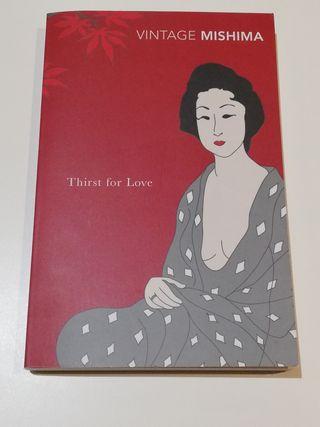 Thirst for love. (Yukio Mishima)