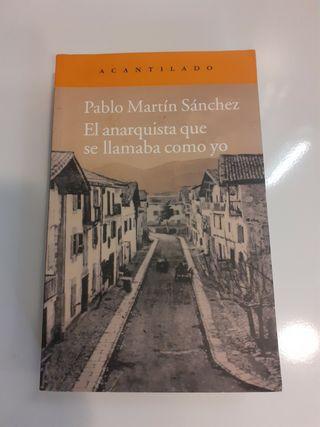 EL ANARQUISTA QUE SE LLAMABA COMO YO. Pablo Martín