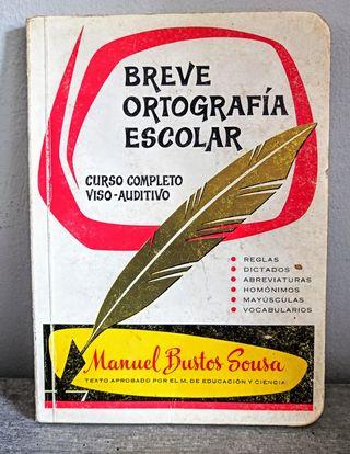 Breve ortografía escolar. Manuel Bustos Sousa.