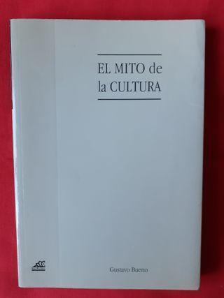 EL MITO DE LA CULTURA. GUSTAVO BUENO. EDIT PRENSA