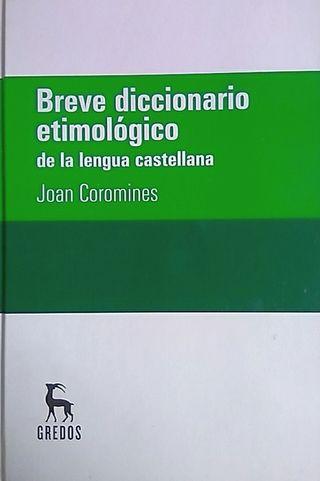 Breve diccionario etimológico de lengua castellana